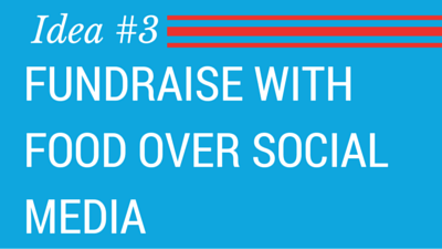 Booster-5 Innovative Product Fundraising Ideas-Fundraise with food over social media
